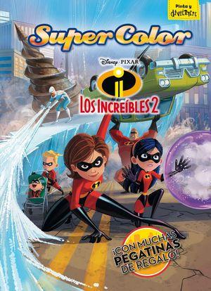 LOS INCREÍBLES 2. SUPERCOLOR