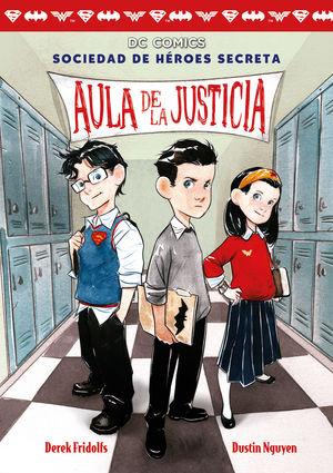 SOCIEDAD DE HÉROES SECRETA 1 AULA DE LA JUSTICIA
