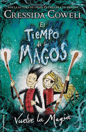 EL TIEMPO DE LOS MAGOS. VUELVE LA MAGIA