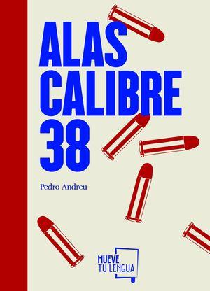 ALAS CALIBRE 38
