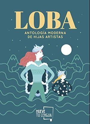 LOBA  ANTOLOGIA MODERNA DE HIJAS ARTISTAS