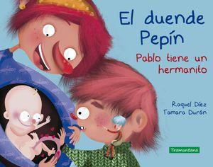 DUENDE PEPIN, EL. PABLO TIENE UN HERMANITO