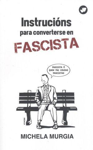 INSTRUCCIONS PARA CONVERTIRSE EN FASCISTA