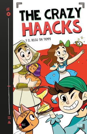 3 THE CRAZY HAACKS Y EL RELOJ SIN TIEMPO (SERIE THE CRAZY HAACKS 3)