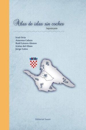 ATLAS DE ISLAS SIN COCHES, SEGUNDA PARTE