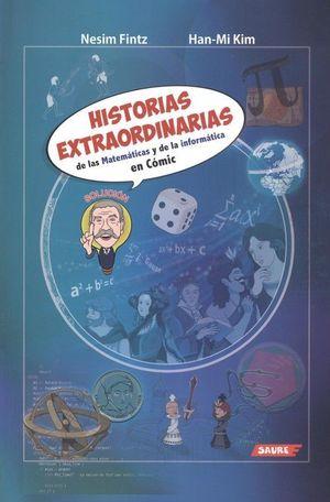 HISTORIAS EXTRAORDINARIAS DE LAS MATEMÁTICAS Y DE LA INFORMÁTICA EN CÓMIC