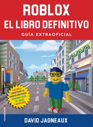 ROBLOX. EL LIBRO DEFINITIVO. GUIA EXTRAOFICIAL