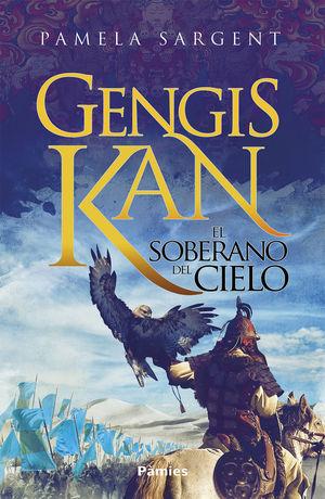 GENGIS KAN EL SOBERANO DEL CIELO