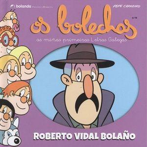 OS BOLECHAS. ROBERTO VIDAL BOLAÑO