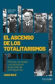 ASCENSO DE LOS TOTALITARISMOS,EL