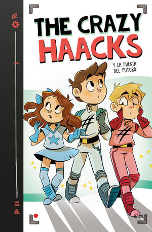 THE CRAZY HAACKS Y LA PUERTA DEL FUTURO (SERIE THE CRAZY HAACKS 7)