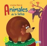 MI PRIMER LIBRO DE ANIMALES DE LA SELVA (LIBRO BAÑO)