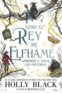 COMO EL REY DE ELFHAME APRENDIO A ODIAR LOS CUENTOS