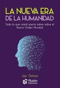 LA NUEVA ERA DE LA HUMANIDAD