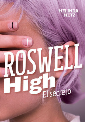 EL SECRETO (ROSWELL HIGH)