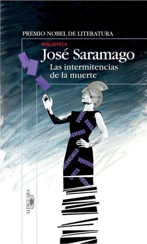 LAS INTERMITENCIAS DE LA MUERTE - JOSE SARAMAGO - ALFAGUARA