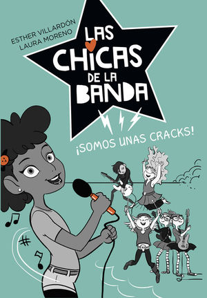 SOMOS UNAS CRACKS (SERIE LAS CHICAS DE LA BANDA 2)