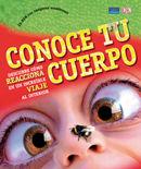 CONOCE TU CUERPO. DESCUBRE COMO REACCIONA INCREIBLE VIAJE+CD