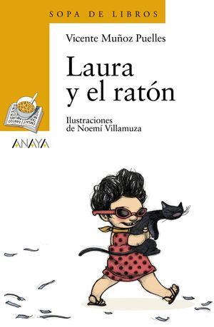 LAURA Y EL RATON - VICENTE MUÑOZ PUELLES - ANAYA/SOPA DE LIBROS