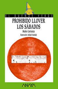 PROHIBIDO LLOVER LOS SABADOS - MAITE CARRANZA - ANAYA/EL DUENDE VERDE