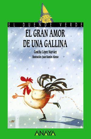EL GRAN AMOR DE UNA GALLINA - CONCHA LOPEZ NARVAEZ - ANAYA/EL DUENDE VERDE