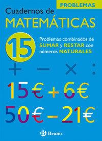 CUAD MATEMATICAS 15.(PROBL.SUMAS Y RESTAS N§ N