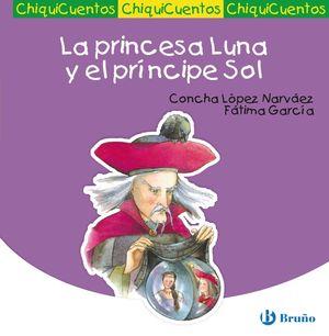 2 LA PRINCESA LUNA Y EL PRÍNCIPE SOL / CHIQUICUENTOS