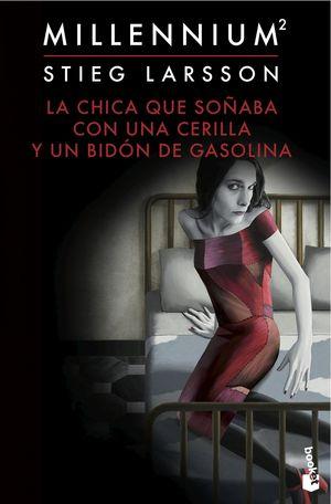 LA CHICA QUE SOÑABA CON UNA CERILLA Y UN BIDON DE GASOLINA