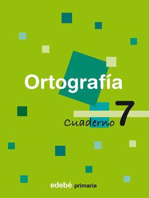 CUADERNO ORTOGRAFIA 7