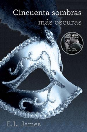 II.CINCUENTA SOMBRAS MAS OSCURAS. (TRILOGIA 50 SOMBRAS)