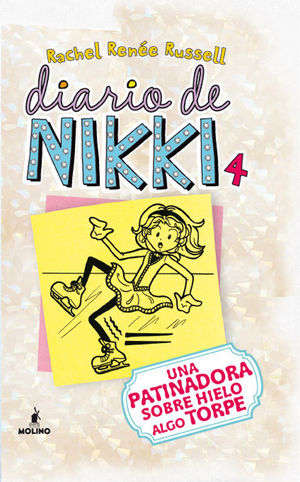 4 DIARIO DE NIKKI.UNA PATINADORA SOBRE HIELO ALGO TORPE