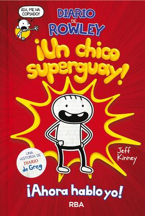 DIARIO DE ROWLEY ¡UN CHICO SUPERGUAY!