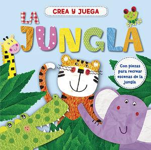 LA JUNGLA - CREA Y JUEGA - LIBRO CON TROQUELES