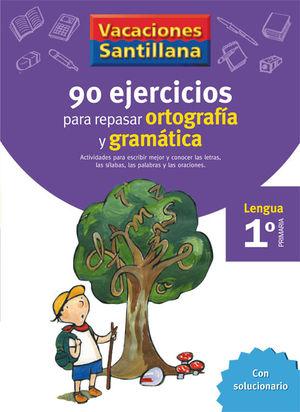 VACACIONES 1º SANTILLANA 90 EJERCICIOS ORTOGRAFIA Y GRAMATICA