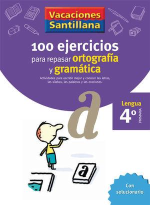 VACACIONES 4º SANTILLANA 100 EJERCICIOS ORTOGRAFIA Y GRAMATICA