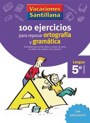 VACACIONES 5º SANTILLANA 100 EJERCICIOS ORTOGRAFIA Y GRAMATICA