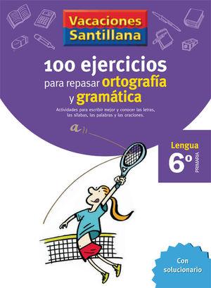 VACACIONES 6º SANTILLANA 100 EJERCICIOS ORTOGRAFIA Y GRAMATICA