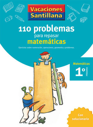 1º VACACIONES  110 PROBLEMAS MATEMATICAS SANTILLANA