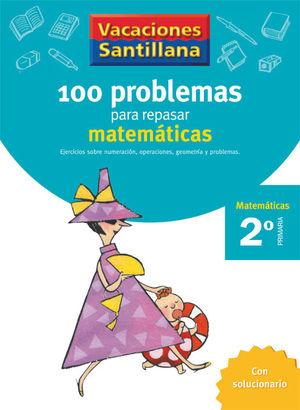 VACACIONES 2º  100 PROBLEMAS PARA REPASAR MATEMATICAS 2 / SANTILLANA