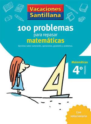 VACACIONES SANTILLANA 4º 100 PROBLEMAS MATEMATICAS