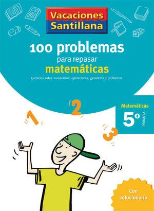 5 VACACIONES 100 PROBLEMAS MATEMATICAS SANTILLANA