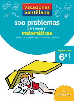 VACACIONES SANTILLANA 6º 100 PROBLEMAS MATEMATICAS