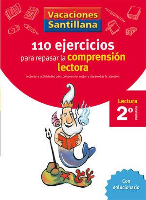 VACACIONES 2º 110 EJERCICIOS PARA MEJORAR LA COMPRENSION LECTORA 2 / SANTILLANA
