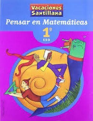VACACIONES 1 ESO SANTILLANA PENSAR EN MATEMATICAS