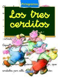 LOS TRES CERDITOS - LIBRO CON PICTOGRAMAS MARIFE GONZALEZ/ANA SERNA VARA. SUSAETA