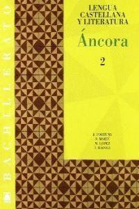 ÁNCORA 2. LENGUA CASTELLANA Y LITERAURA. BACHILLERATO