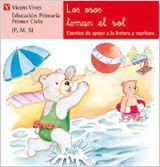 LOS OSOS TOMAN EL SOL -COLECCION CUENTOS DE APOYO- VICENS VIVES