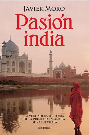 PASION INDIA - JAVIER MORO - SEIX BARRAL