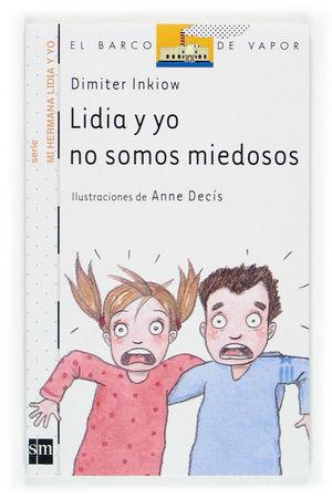 6/LIDIA Y YO NO SOMOS MIEDOSOS. SERIE MI HERMANA L