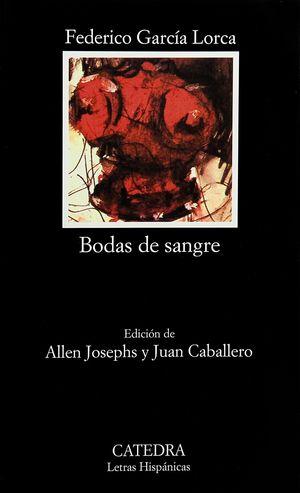 BODAS DE SANGRE / FEDERICO GARCIA LORCA / CATEDRA